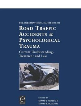 Book The International Handbook of Road Traffic & Psychological Trauma: Current Understanding, Treatment… by E. J. Hickling