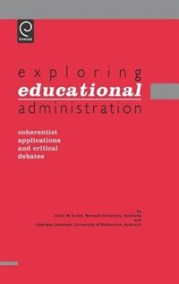Book Exploring Educational Administration: Coherentist Applications And Critical Debates by C.w Evers