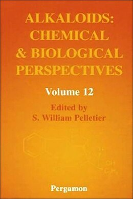 Book Alkaloids: Chemical And Biological Perspectives by S.w. Pelletier