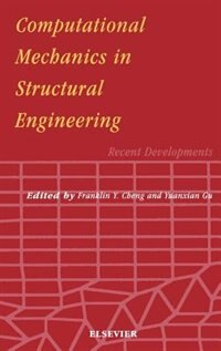 Book Computational Mechanics In Structural Engineering: Recent Developments by F.y. Cheng
