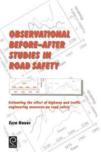Book Observational Before-After Studies in Road Safety: Estimating the Effect of Highway and Traffic… by E. Hauer