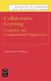 Book Collaborative Learning: Cognitive and Computational Approaches by P. Dillenbourg