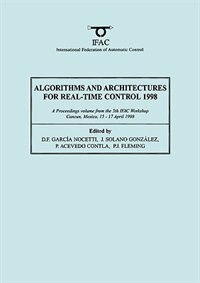 Book Algorithms And Architectures For Real-time Control 1998 by D.f. Garcia Nocetti