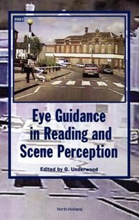 Book Eye Guidance In Reading And Scene Perception by G. Underwood