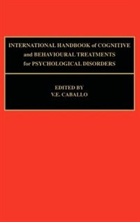 Book International Handbook Of Cognitive And Behavioural Treatments For Psychological Disorders by V.e. Caballo