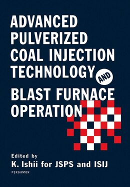 Book Advanced Pulverized Coal Injection Technology And Blast Furnace Operation by K. Ishii