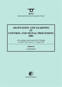 Book Adaptation And Learning In Control And Signal Processing 2001 by S. Bittanti