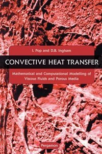 Book Convective Heat Transfer: Mathematical And Computational Modelling Of Viscous Fluids And Porous… by I. Pop