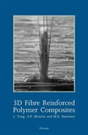 Book 3d Fibre Reinforced Polymer Composites by L. Tong