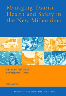 Book Managing Tourist Health And Safety In The New Millennium by Jeff Wilks