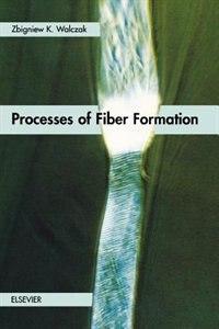 Book Processes Of Fiber Formation by Z.k. Walczak