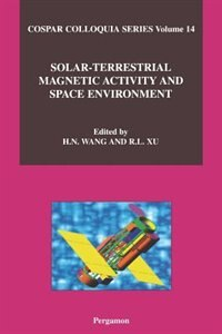 Book Solar-terrestrial Magnetic Activity And Space Environment by H. Wang