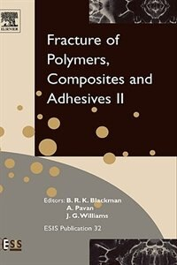 Book fracture Of Polymers, Composites And Adhesives Ii: 3rd Esis Tc4 Conference by J G Williams