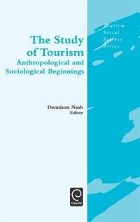 Book The Study of Tourism: Anthropological and Sociological Beginnings by Dennison Nash