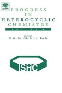 Book Progress In Heterocyclic Chemistry: Volume 16 by Gordon W. Gribble