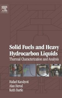 Solid Fuels and Heavy Hydrocarbon Liquids: Thermal Characterization And Analysis