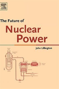 Book The Future Of Nuclear Power by John N Lillington