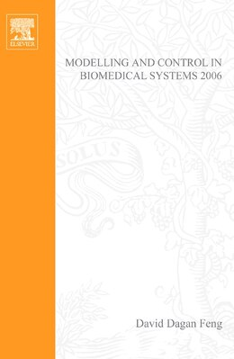 Book Modelling and Control in Biomedical Systems 2006 by David Dagan Feng