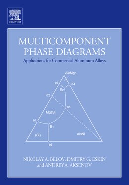 Book Multicomponent Phase Diagrams: Applications for Commercial Aluminum Alloys by Nikolay A. Belov
