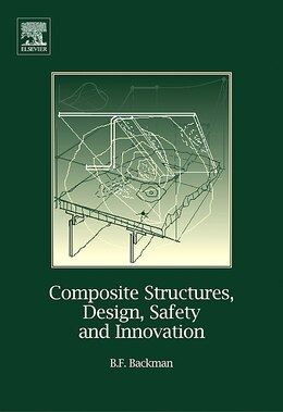 Book composite Structures, Design, Safety And Innovation by Dr. Bjorn F. Backman