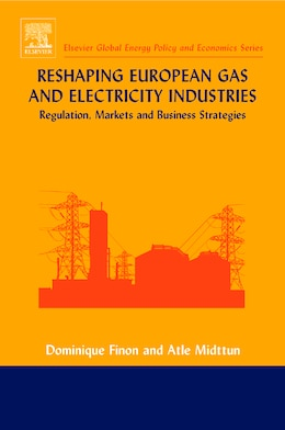 Book Reshaping European Gas And Electricity Industries by Dominique Finon