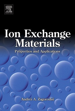 Book Ion Exchange Materials: Properties and Applications by Andrei A. Zagorodni
