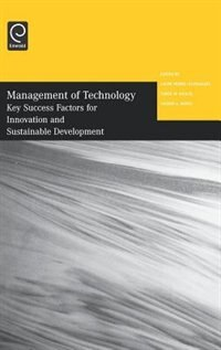 Book Management Of Technology: Key Success Factors For Innovation And Sustainable Development by Laure Morel- Guimaraes