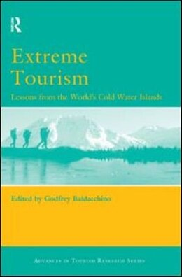 Book Extreme Tourism: Lessons from the World's Cold Water Islands by Godfrey Baldacchino