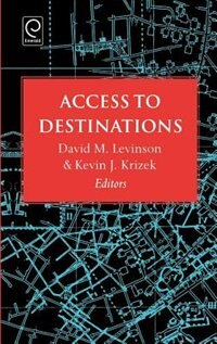 Book Access To Destinations by David M Levinson