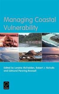 Book Managing Coastal Vulnerability by Loraine Mcfadden