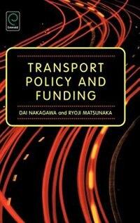 Book Transport Policy And Funding by Dai Nakagawa