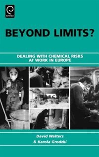 Book Beyond Limits?: Dealing With Chemical Risks At Work In Europe by David Walters
