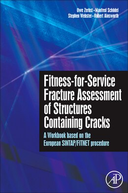 Book Fitness-for-Service Fracture Assessment of Structures Containing Cracks: A Workbook Based On The… by Uwe Zerbst