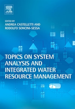 Book Topics On System Analysis And Integrated Water Resources Management by Andrea Castelletti