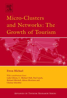 Book Micro-clusters And Networks: The Growth Of Tourism by Ewen Michael