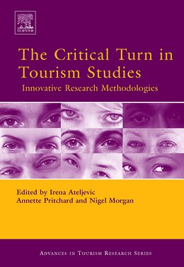 Book The Critical Turn In Tourism Studies: Innovative Research Methodologies by Irena Ateljevic