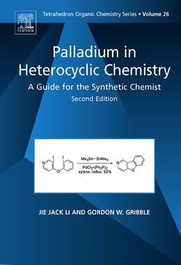 Book Palladium In Heterocyclic Chemistry: A Guide For The Synthetic Chemist by Jie Jack Li