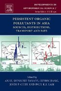Book Persistent Organic Pollutants in Asia: Sources, Distributions, Transport and Fate by An Li