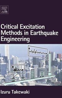 Book Critical Excitation Methods In Earthquake Engineering by Izuru Takewaki