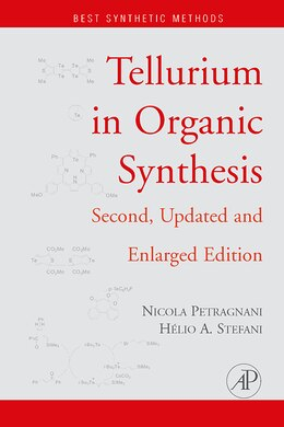 Book Tellurium In Organic Synthesis: Second, Updated and Enlarged Edition by Nicola Petragnani