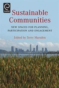 "Book Sustainable Communities: New spaces for planning, participation and engagement"" by Terry Marsden"