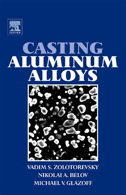 Book Casting Aluminum Alloys by Michael V Glazoff