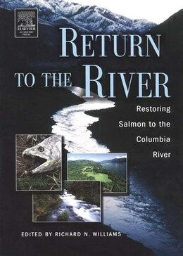 Book Return to the River: Restoring Salmon Back to the Columbia River by Richard N. Williams
