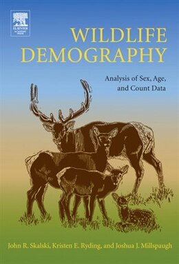 Book Wildlife Demography: Analysis of Sex, Age, and Count Data by John R. Skalski