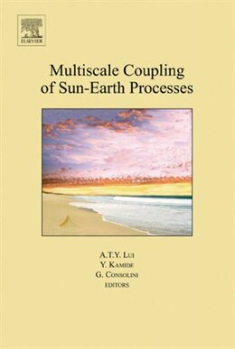 Book Multiscale Coupling of Sun-Earth Processes by A.T.Y. Lui