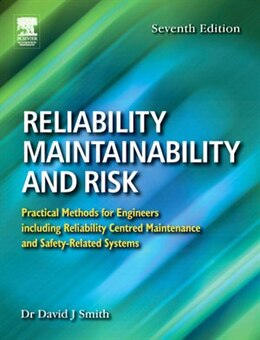 Book Reliability, Maintainability and Risk: Practical Methods for Engineers including Reliability… by David J. Smith, BSc, PhD, CEng, FIEE, FIQA, HonFSaRS, MIGasE.