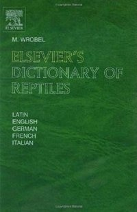 Book Elsevier's Dictionary of Reptiles by Murray Wrobel