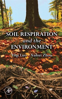 Book Soil Respiration and the Environment by Luo Yiqi
