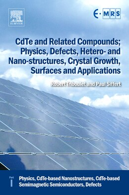 Book CdTe and Related Compounds; Physics, Defects, Hetero- and Nano-structures, Crystal Growth, Surfaces… by Robert Triboulet