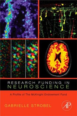 Book Research Funding in Neuroscience: A Profile of the McKnight Endowment Fund by Gabrielle Strobel